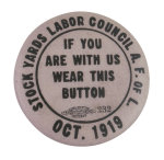 Stock Yards Labor Council Club Button Museum