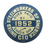 United Steelworkers Dues Paid 1952 Club Button Museum