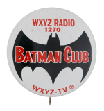 WXYZ Radio Batman Club Club Button Museum