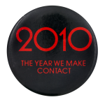2010 the Year We Made Contact Entertainment Button Museum