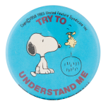 Try to Understand Me Snoopy and Woodstock Entertainment Button Museum