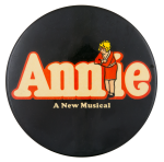 Annie a New Musical Entertainment Button Museum