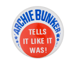 Archie Bunker Tells It Entertainment Button Museum