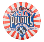 Bruce Dumont's Inside Politics Entertainment Button Museum