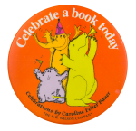 Celebrate a book today Entertainment Button Museum