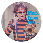 Mork From Ork with Trombone Entertainment Button Museum