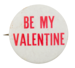 Be My Valentine Red and White Event Button Museum