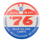 Bicentennial Blue Island Lion's Club Event Button Museum