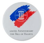 Bill of Rights 200th Anniversary Events Button Museum