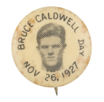 Bruce Caldwell Day Event Button Museum