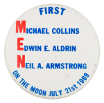 First MEN on the Moon July 21st 1969 Event Button Museum