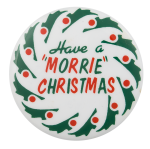 Have a Morrie Christmas Event Button Museum