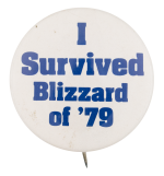 I Survived Blizzard of '79 Events Button Museum