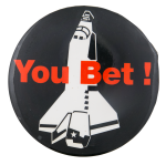 You Bet Space Shuttle Events Button Museum