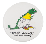 Bob Zilla Entertainment Button Museum