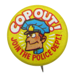 Cop Out Humorous Button Museum