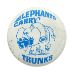 Elephants Carry Trunks Humorous Button Museum