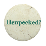 Henpecked Humorous Button Museum
