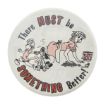 Something Better Humorous Button Museum