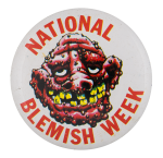 National Blemish Week Humorous Button Museum