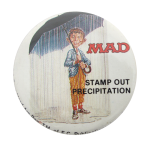 MAD Magazine Stamp Out Precipitation  Humorous Button Museum