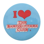 I Heart The Babysitters Club I heart Buttons Button Museum