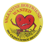 Valentine Boyfriend Wanted I heart button museum