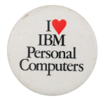 I Love IBM Personal Computers I ♥ Buttons Button Museum