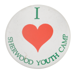 I Heart Sherwood Youth Camp I ♥ Buttons Button Museum