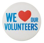 We Love Our Volunteers I Heart Buttons Button Museum