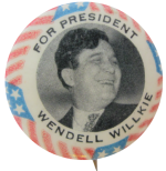 Wendell Willkie for President Political Button Museum