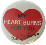 My heart burns for you Ed Debevic I ♥ Buttons Button Museum