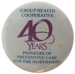 Group Health Cooperative 40 Years Events Button Museum