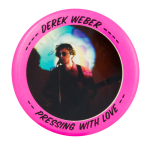 Derek Weber Pressing with Love Music Button Museum