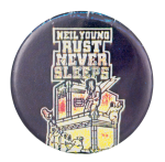 Neil Young Rust Never Sleeps Music Button Museum