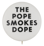 The Pope Smokes Dope Music Button Museum
