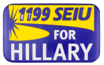 1199 SEIU for Hillary Political Button Museum