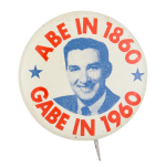Abe in 1860 Gabe in 1960 Political Button Museum