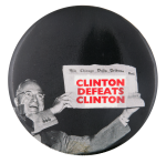 Clinton Defeats Clinton Political Button Museum