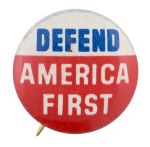 Defend America First Political Button Museum