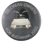 Delorean Owners for Buchanan 2000 Political Button Museum