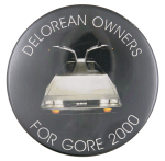 Delorean Owners for Gore 2000 Political Button Museum
