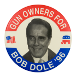 Gun Owners for Bob Dole Political Button Museum