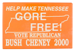 Help Make Tennessee Gore Free Political Button Museum