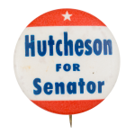 Hutcheson for Senator Political Button Museum