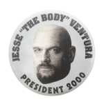 Jesse The Body Ventura 2000 Political Button Museum