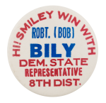 Joseph Robert Bily Win With Bily Political Button Museum
