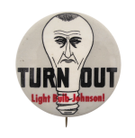 Turn Out Light Bulb Johnson Political Button Museum