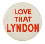 Love That Lyndon Political Button Museum
