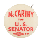 McCarthy for U.S. Senator Political Button Museum